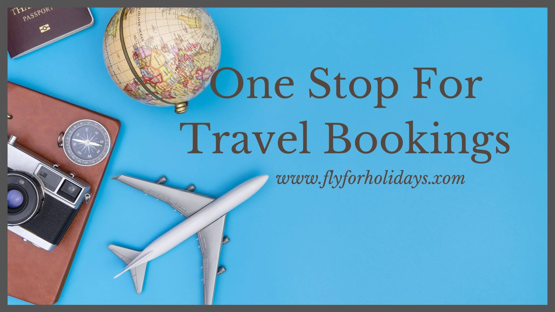 One Stop for Travel Bookings - Fly For Holidays
